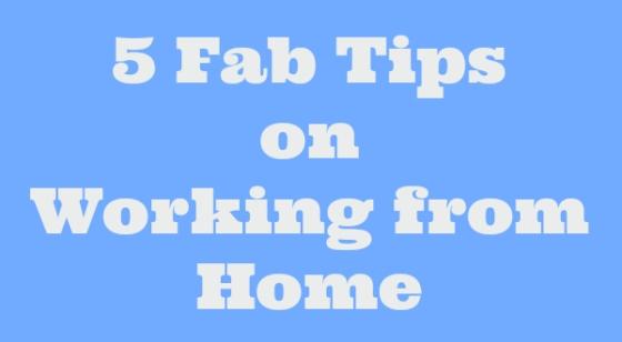5fabtipsonworkingfrom home